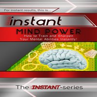 Instant Mind Power - The INSTANT-Series