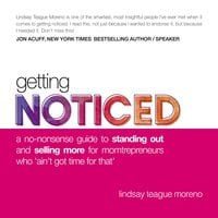 Getting Noticed: A No-Nonsense Guide to Standing Out and Selling More for Momtrepreneurs Who 'Ain't Got Time for That' - Lindsay Teague Moreno