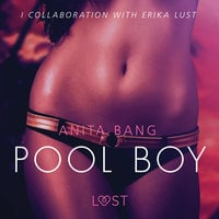 Pool Boy - An erotic short story - Anita Bang