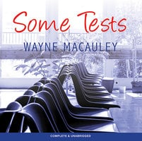 Some Tests - Wayne Macauley