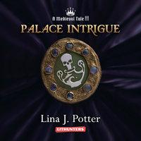 Palace Intrigue - Lina J. Potter