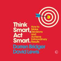 Think Smart, Act Smart - Darren Bridger