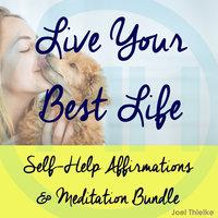 Self-Help Affirmations & Meditation Bundle: Live Your Best Life