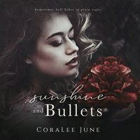 Sunshine and Bullets - Coralee June