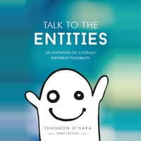 Talk to the Entities - Shannon O'Hara