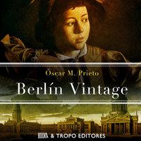 Berlin vintage - Oscar M.Prieto