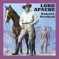 Lord Apache - Robert J. Steelman