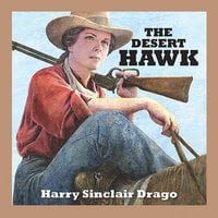 The Desert Hawk - Harry Sinclair Drago