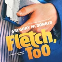 Fletch, Too - Gregory Mcdonald