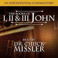 John I, II, & III: An Expositional Commentary - Chuck Missler