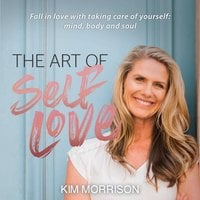 The Art of Self Love - Kim Morrison