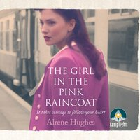 The Girl in the Pink Raincoat - Alrene Hughes