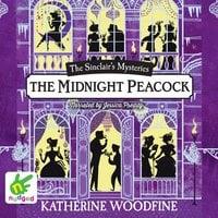 The Midnight Peacock - Katherine Woodfine