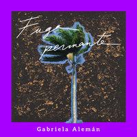 Fuga permanente - Gabriela Alemán
