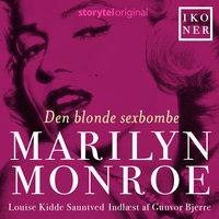Ikoner - Marilyn Monroe - Den blonde sexbombe - Louise Kidde Sauntved