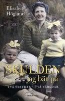 Skulden jag bär på. Två systrar - två världar - Elisabet Höglund
