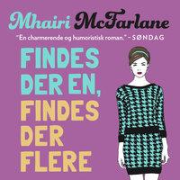 Findes der én, findes der flere - Mhairi McFarlane