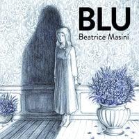 Blu. Un'altra storia di Barbablù - Beatrice Masini