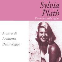 Sylvia Plath - Leonetta Bentivoglio