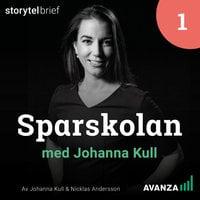 Sparskolan 1. Vägen mot drömekonomin - Johanna Kull, Nicklas Andersson