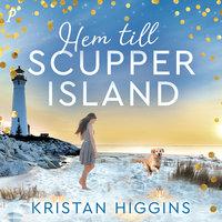 Hem till Scupper Island - Kristan Higgins