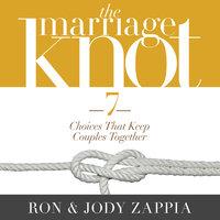 The Marriage Knot - Ron Zappia, Jody Zappia