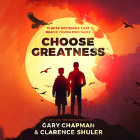 Choose Greatness - Gary Chapman, Clarence Shuler