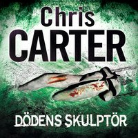 Dödens skulptör - Chris Carter