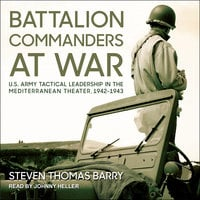 Battalion Commanders at War - Steven Thomas Barry