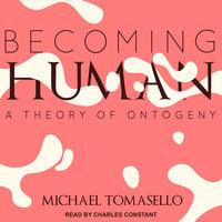 Becoming Human - Michael Tomasello