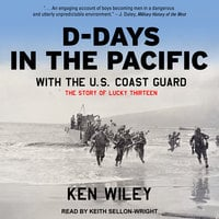 D-Days in the Pacific With the U.S. Coast Guard - Ken Wiley