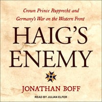 Haig's Enemy - Jonathan Boff