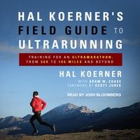 Hal Koerner's Field Guide to Ultrarunning - Hal Koerner