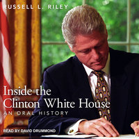 Inside the Clinton White House - Russell L. Riley