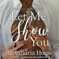 Let Me Show You - Alexandria House