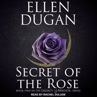 Secret of the Rose - Ellen Dugan