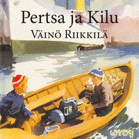Pertsa ja Kilu - Väinö Riikkilä