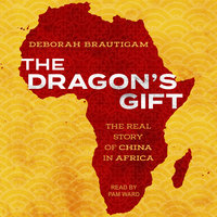 The Dragon's Gift - Deborah Brautigam