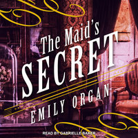 The Maid's Secret - Emily Organ