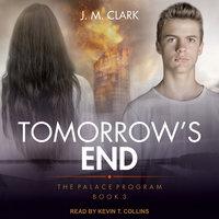 Tomorrow's End - J.M. Clark