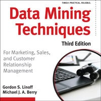 Data Mining Techniques - Michael J. A. Berry, Gordon S. Linoff