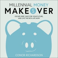 Millennial Money Makeover - Conor Richardson