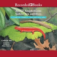 About Amphibians/Sobre Los Anfibios - Cathryn Sill