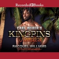 Carl Weber's Kingpins: Jamaica - Racquel Williams