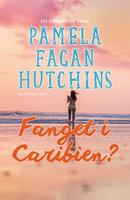 Fanget i Caribien? - Pamela Fagan Hutchins