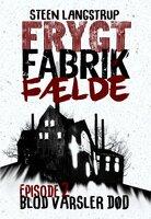 Frygt fabrik fælde (episode 2) - Steen Langstrup