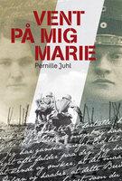 Vent på mig Marie - Pernille Juhl