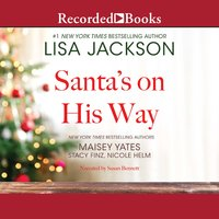 Santa's on His Way - Maisey Yates,Lisa Jackson,Nicole Helm,Stacy Finz