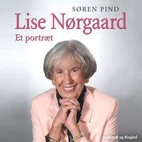 Lise Nørgaard - et portræt - Søren Pind