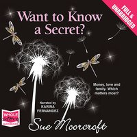 Want to Know a Secret? - Sue Moorcroft